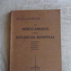 Libros de segunda mano: LOS HIDROCARBUROS COMO SUSTANCIAS NUTRITIVAS POR A. SANTOS RUIZ . Lote 43832592