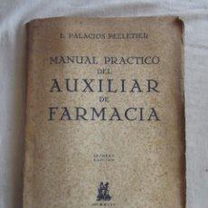 Libros de segunda mano: MANUAL PRACTICO DEL AUXILIAR DE FARMACIA POR L. PALACIOS PELLETIER . Lote 43850808