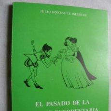 Libros de segunda mano: EL PASADO DE LA HIGIENE BUCODENTARIA EN ESPAÑA. GONZÁLEZ IGLESIAS, JULIO. 1981. Lote 168419389
