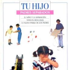 Libros de segunda mano: TU HIJO - PADRES SEPARADOS (PLANETA, 1995). Lote 43975718