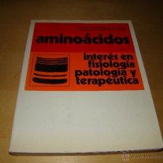 Libros de segunda mano - Aminoácidos - Interés en fisiología patológica y terapeutica - 44086586
