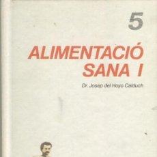Libros de segunda mano: CURAR-SE EN SALUT 3 TOMOS: 5,6 Y 7 ALIMENTACIO SANA I, II Y III, . EDICIONS PROA-TV3, 1985. Lote 44097649