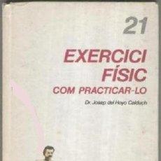 Libros de segunda mano: CURAR-SE EN SALUT, NUM. 21 EXERCICI FISIC COM PRACTICAR-LO. 1985, EDICIONS PROA Y TV3. Lote 44097912