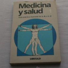 Libros de segunda mano: MEDICINA Y SALUD GUIA PRACTICA ILUSTRADA DE LA A A LA Z - Nº 1 - CIRCULO 1985. Lote 44182830
