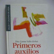 Libros de segunda mano: PRIMEROS AUXILIOS, DRA. CARME VALLS LLOBET -1994. Lote 44423289
