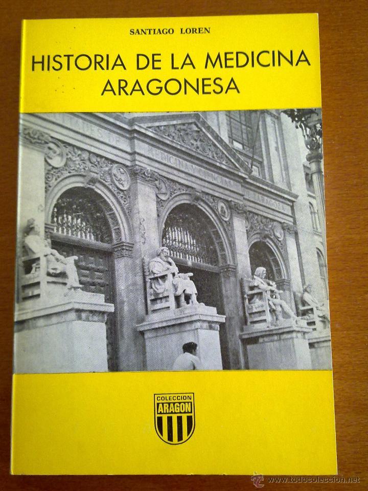 HISTORIA DE LA MEDICINA ARAGONESA, SANTIAGO LORÉN (Libros de Segunda Mano - Ciencias, Manuales y Oficios - Medicina, Farmacia y Salud)