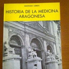 Libros de segunda mano - HISTORIA DE LA MEDICINA ARAGONESA, SANTIAGO LORÉN - 44503524