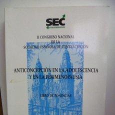 Libros de segunda mano: ANTICONCEPCION EN LA ADOLESCENCIA Y EN LA PERIMENOPAUSIA - LIBRO DE PONENCIAS - 1993. Lote 44674072