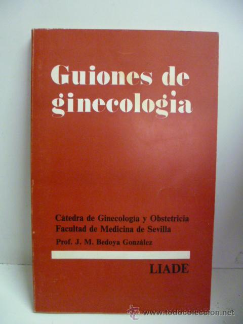 GUIONES DE GINECOLOGIA - BEDOYA GONZALEZ, JOSE Mª (Libros de Segunda Mano - Ciencias, Manuales y Oficios - Medicina, Farmacia y Salud)