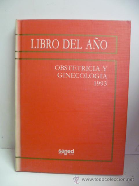 LIBRO DEL AÑO--OBSTETRICIA Y GINECOLOGIA 1993--SANED (Libros de Segunda Mano - Ciencias, Manuales y Oficios - Medicina, Farmacia y Salud)