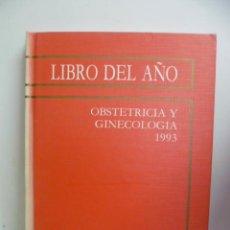 Libros de segunda mano: LIBRO DEL AÑO--OBSTETRICIA Y GINECOLOGIA 1993--SANED. Lote 44675096
