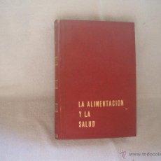 Libros de segunda mano: LA ALIMENTACION Y LA SALUD,DR ERNESTO SCHNEIDER, QUINTA EDICION 1975,EDITORIAL SAFELIX S.L.. Lote 44691702