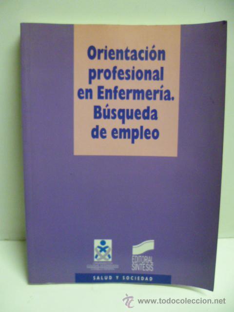 ORIENTACION PROFESIONAL EN ENFERMERIA. BUSQUEDA DE EMPLEO. 1996 (Libros de Segunda Mano - Ciencias, Manuales y Oficios - Medicina, Farmacia y Salud)