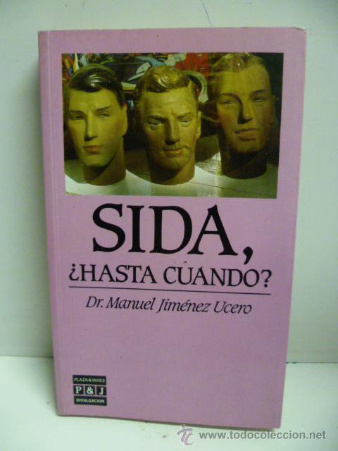SIDA, ¿HASTA CUANDO? 1ª EDICION FEBRERO 1986, 208 PAGINAS (Libros de Segunda Mano - Ciencias, Manuales y Oficios - Medicina, Farmacia y Salud)