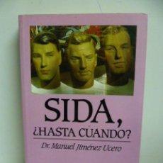 Libros de segunda mano: SIDA, ¿HASTA CUANDO? 1ª EDICION FEBRERO 1986, 208 PAGINAS. Lote 44925394