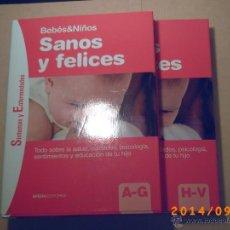 Libros de segunda mano: SANOS Y FELICES-BEBÉS Y NIÑOS-SINTOMAS Y ENFERMEDADES-DOS TOMOS-SFERA EDITORES-. Lote 45133596