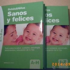 Libros de segunda mano: SANOS Y FELICES-BEBÉS Y NIÑOS- DE 1 A 3 AÑO -DOS TOMOS-SFERA EDITORES-. Lote 45133672