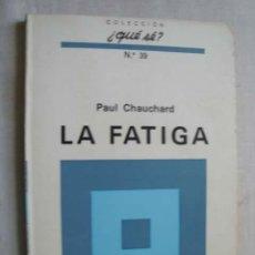 Libros de segunda mano: LA FATIGA. CHAUCHARD, PAUL. 1971. Lote 45135297