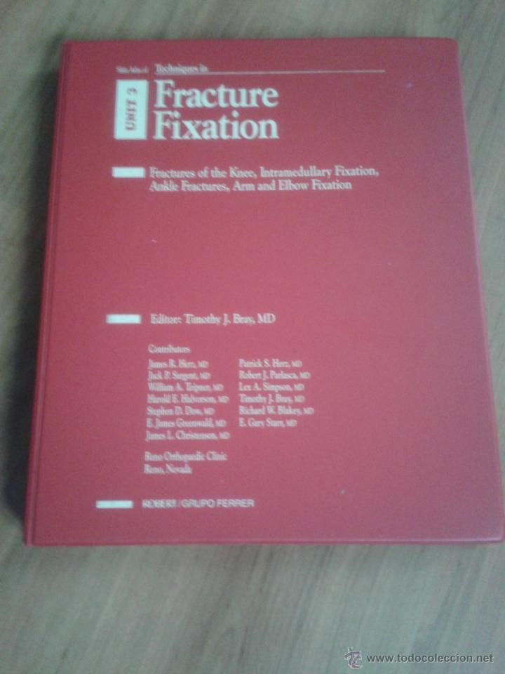 Libros de segunda mano: Tecniques in Fracture Fixation. Editor: Timothy J. Bray, MD. 4 Volúmenes. Todos con diapositivas. - Foto 5 - 45244201