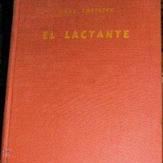 Libros de segunda mano - EL LACTANTE, EWERBECK, FISIOLOGÍA, PATOLOGÍA Y TERAPEUTICA, ED. CIENTÍFICO MEDICA 1965. - 45378706