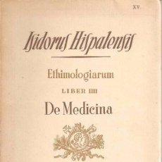 Libros de segunda mano: ETHIMOLOGIARUM LIBER III - DE MEDICINA - ISIDORUS HISPALENSIS (SAN ISIDORO DE SEVILLA) - 1945. Lote 45443992