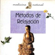 Libros de segunda mano: . LIBRO COLECCION MEDICINA NATURAL METODOS DE RELAJACION. Lote 45525283