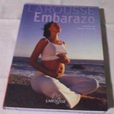 Libros de segunda mano: LAROUSSE EMBARAZO VIVELO DIA A DIA DRA. ANNE THEAU AÑO 2005. Lote 45615746