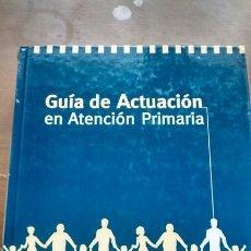 Libros de segunda mano: GUIA DE ACTUACION EN ATENCION PRIMARIA / SOCIEDAD ESPAÑOLA DE MEDICINA DE FAMILIA Y COMUNITARIA. Lote 45618188