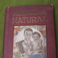 Libros de segunda mano: MEDICINA NATURAL - MODERNA CIENCIA DE CURAR - TOMO I - EDICION : 1949. Lote 45712009