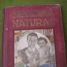 Libros de segunda mano: MEDICINA NATURAL - MODERNA CIENCIA DE CURAR - TOMO II - EDICION 1949. Lote 45712284