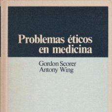 Libros de segunda mano: LIBRO Nº 20 PROBLEMAS ETICOS EN MEDICINA GORDON SCORER ANTONY WING. Lote 45806319