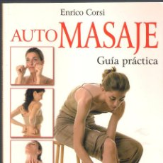 Libros de segunda mano: AUTOMASAJE. GUÍA PRÁCTICA - ENRICO CORSI - ROBINBOOK 2003. Lote 46100759