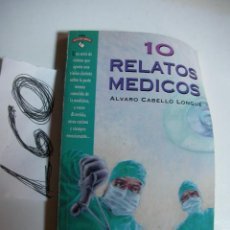 Libros de segunda mano: 10 RELATOS MEDICOS - ALVARO CABELLO LONGUE. Lote 46177487