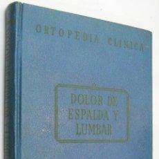 Libros de segunda mano: DOLOR DE ESPALDA Y LUMBAR - ORTOPEDIA CLINICA - ILUSTRADO *. Lote 46552868