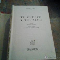 Libros de segunda mano: TU CUERPO Y TU SALUD. DR F. GOUST.DAIMON. BARCELONA 1958. Lote 46887985