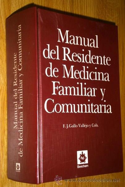 MANUAL DEL RESIDENTE DE MEDICINA FAMILIAR Y COMUNITARIA POR GALLO VALLEJO Y COLABORADORES DE BEECHAM (Libros de Segunda Mano - Ciencias, Manuales y Oficios - Medicina, Farmacia y Salud)