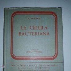 Libros de segunda mano: LA CÉLULA BACTERIANA 1959 FRANCO SCANGA EDITORIAL AGUILAR. Lote 46616587