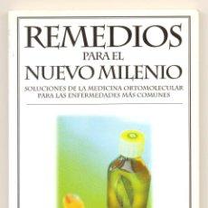 Libros de segunda mano: REMEDIOS PARA EL NUEVO MILENIO.SOLUCIONES DE LA MEDICINA ORTOMOLECULAR PARA ENFERMEDADES MÁS COMUNES. Lote 46907895