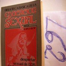 Libros de segunda mano: EDUCACION SEXUAL - DESPERTAR SEXUAL DE LOS ADOLESCENTES - DR.LOPEZ IBOR . Lote 46949306