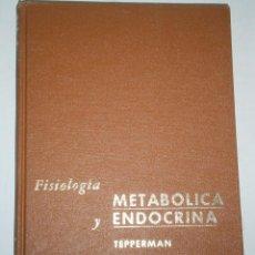 Libros de segunda mano: FISIOLOGIA METABOLICA Y ENDOCRINA TEPPERMAN JAY INTERAMERICANA 1970 TELA ESTAMPADA. Lote 47004067