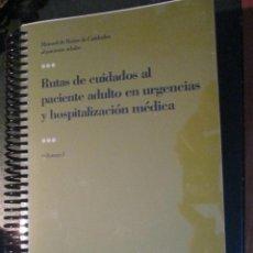 Libros de segunda mano: RUTAS DE CUIDADOS AL PACIENTE ADULTO EN URGENCIAS Y HOPITALIZACION MEDICA. Lote 47076899