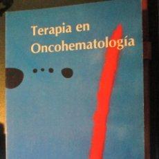 Libros de segunda mano: TERAPIA EN ONCOHEMATOLOGIA. Lote 47077190