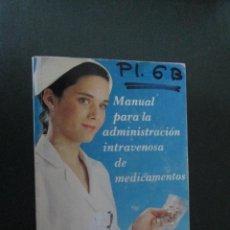 Libros de segunda mano: MANUAL PARA LA ADMINISTRACION INTRAVENOSA DE MEDICAMENTOS. Lote 47077849