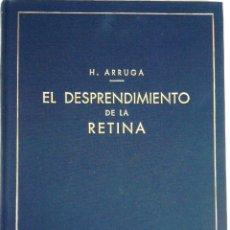 Libros de segunda mano: LIBRO FACSIMIL DE LUJO-EL DESPRENDIMIENTO DE LA RETINA- AÑO 1936,OFTALMOLOGO DR.HERMENEGILDO ARRUGA. Lote 47119453