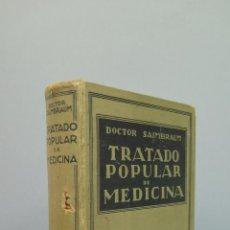 Libros de segunda mano: TRATADO POPULAR DE MEDICINA. DOCTOR SAIMBRAUM. ILUSTRADO. Lote 47142249