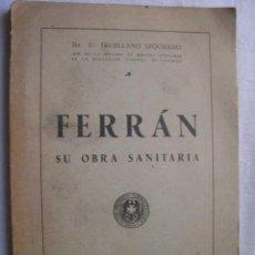 Libros de segunda mano: FERRÁN, SU OBRA SANITARIA. TRUJILLANO IZQUIERDO, U 1945. Lote 47277406