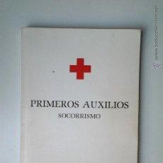Libros de segunda mano: PRIMEROS AUXILIOS, SOCORRISMO, CRUZ ROJA ESPAÑOLA 1982.. Lote 47458729