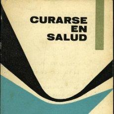 Libros de segunda mano: DR. OCTAVIO APARICIO: CURARSE EN SALUD. Lote 47475357
