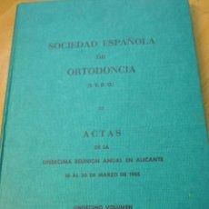 Libros de segunda mano: SOCIEDAD ESPAÑOLA DE ORTODONCIA - ACTAS 11 REUNION ALICANTE 1965 - LIQUDACION + INFO. Lote 47509485