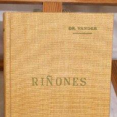 Libros de segunda mano - RIÑONES - ENFERMEDADES DE LOS RIÑONES , SU CURACIÓN . DR. VANDER - 1959 - 47920299